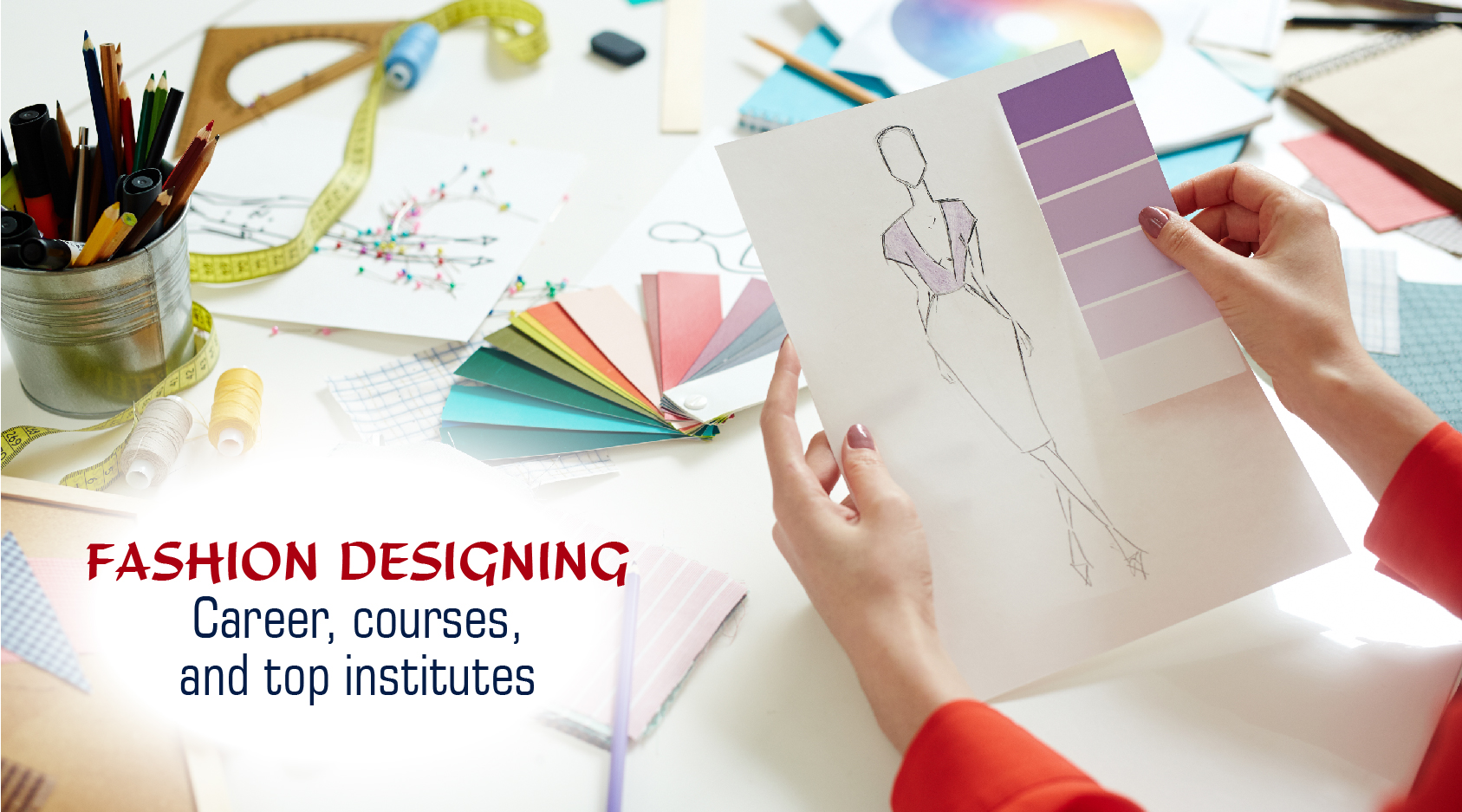 Top 5 Fashion Designing College Of India Required Skills Degree